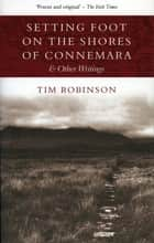 Setting Foot on the Shores of Connemara ebook by Tim Robinson