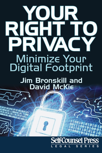 Your Right To Privacy - Minimize Your Digital Footprint ebook by Jim Bronskill,David McKie