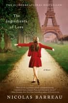 The Ingredients of Love - A Novel ebook by Nicolas Barreau