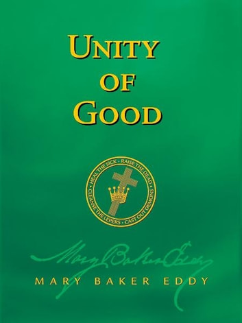 Unity of Good (Authorized Edition) ebook by Mary Baker Eddy