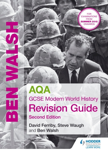 AQA GCSE Modern World History Revision Guide 2nd Edition ebook by Ben Walsh,Steve Waugh,David Ferriby