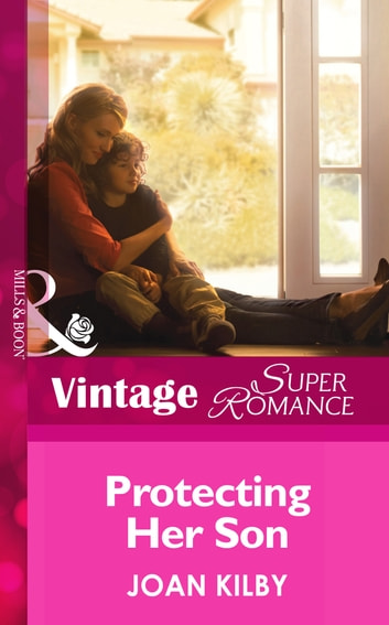 Protecting Her Son (Mills & Boon Vintage Superromance) (Count on a Cop, Book 51) ebook by Joan Kilby