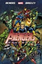 Avengers Assemble by Brian Michael Bendis ebook by Brian Michael Bendis, Mark Bagley