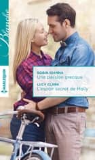 Une passion grecque - L'espoir secret de Molly ebook by Robin Gianna,Lucy Clark