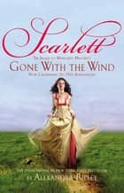 Scarlett - The Sequel to Margaret Mitchell's Gone with the Wind ebook by Alexandra Ripley, Stephens Mitchell