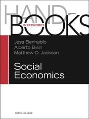 Handbook of Social Economics SET: 1A, 1B ebook by Jess Benhabib,Alberto Bisin,Matthew O. Jackson