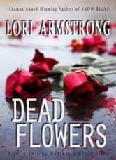 Dead Flowers ebook by Lori Armstrong