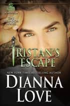 Tristan's Escape: A Belador Novella ebook by Dianna Love