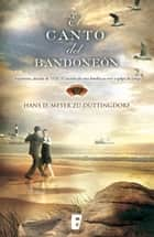 El canto del bandoneón ebook by Hans Meyer zu Duttingdorf