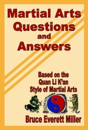 Martial Arts Questions and Answers ebook by Bruce Everett Miller