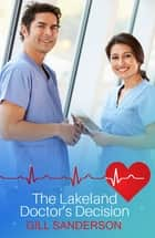 The Lakeland Doctor's Decision ebook by Gill Sanderson