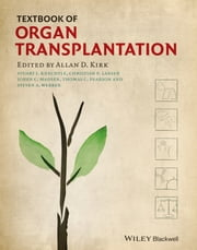 Textbook of Organ Transplantation Set ebook by Allan D. Kirk,Stuart J. Knechtle,Christian P. Larsen,Joren C. Madsen,Thomas C. Pearson,Steven A. Webber