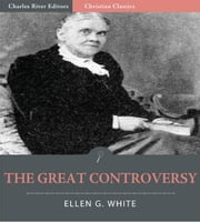 The Great Controversy (Illustrated Edition) ebook by Ellen White