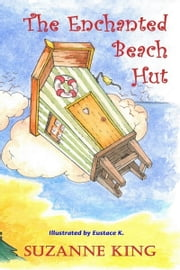 The Enchanted Beach Hut ebook by Suzanne King