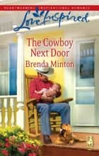 The Cowboy Next Door (Mills & Boon Love Inspired) eBook by Brenda Minton