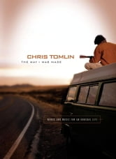 The Way I Was Made - Words and Music for an Unusual Life ebook by Chris Tomlin