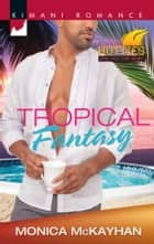 Tropical Fantasy ebook by Monica McKayhan