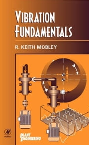 Vibration Fundamentals ebook by Mobley, R. Keith