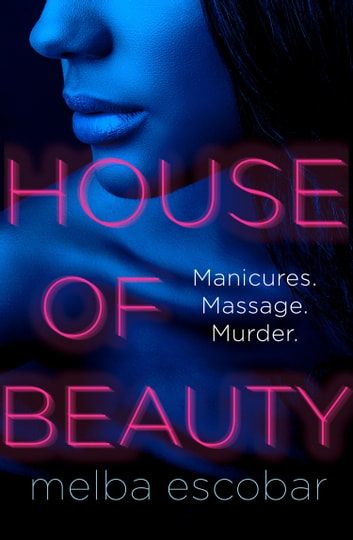 House of Beauty: The Colombian crime sensation and bestseller ebook by Melba Escobar
