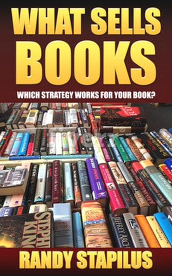 What Sells Books ebook by Randy Stapilus
