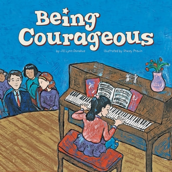 Being Courageous audiobook by Jill Lynn Donahue