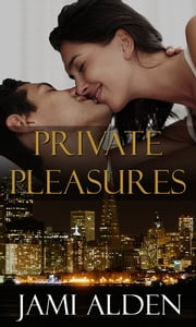 Private Pleasures ebook by Jami Alden