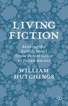 Living Fiction ebook by Dr William Hutchings