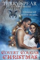 Covert Cougar Christmas ebook by Terry Spear