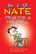 Big Nate: Pray for a Fire Drill ekitaplar by Lincoln Peirce