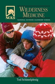 NOLS Wilderness Medicine 4th Edition ebook by Tod Schimelpfenig
