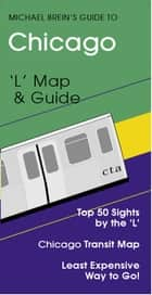 Chicago Travel Guide ebook by Michael Brein, Ph.D.