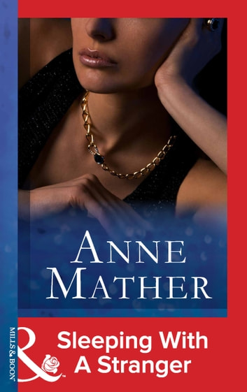 Sleeping With A Stranger (Mills & Boon Modern) (Foreign Affairs, Book 16) 電子書 by Anne Mather