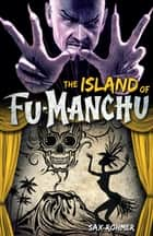 The Island of Fu-Manchu ebook by Sax Rohmer