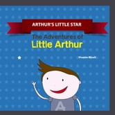 ARTHUR?S LITTLE STAR ebook by Vicente Miceli,Lucas Nykiel