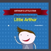 ARTHUR?S LITTLE STAR ebook by Vicente Miceli,Lucas Nykiel,Maria Regina Cury Scaf