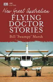 New Great Australian Flying Doctor Stories ebook by Bill Marsh