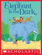 Elephant in the Dark ebook by Mina Javaherbin, Eugene Yelchin