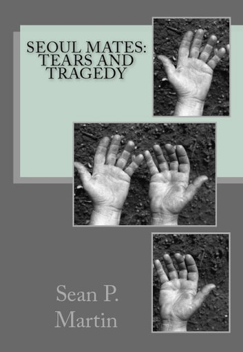 Seoul Mates: Tears & Tragedy ebook by Sean P. Martin