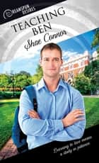 Teaching Ben ebook by Shae Connor