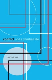 Conflict and a Christian Life ebook by Sam Portaro