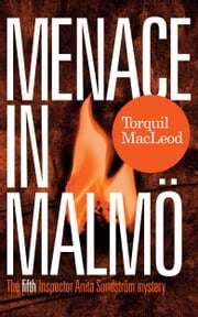 Menace In Malmö - The Fifth Inspector Anita Sundström Mystery eBook von Torquil MacLeod