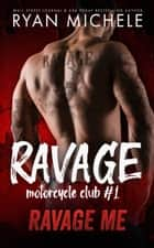 Ravage Me ebook by
