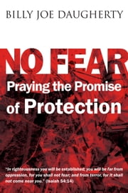 No Fear: Praying the Promises of Protection ebook by Billy Joe Daugherty