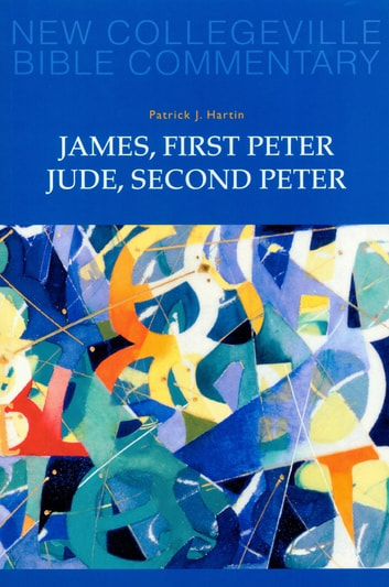 James, First Peter, Jude, Second Peter - Volume 10 ebook by Patrick  J. Hartin