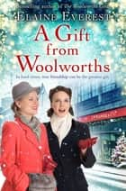 A Gift from Woolworths ebook by Elaine Everest