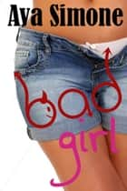 Bad Girl ebook by Ava Simone