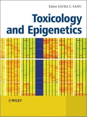 Toxicology and Epigenetics ebook by Saura C. Sahu