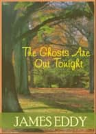 The Ghosts Are Out Tonight - Diamonds, #10 ebook by James Eddy