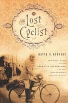 The Lost Cyclist ebook by David Herlihy