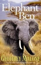 Elephant Ben eBook by Geoffrey Malone